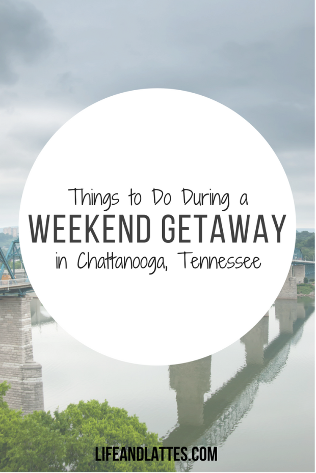things-to-do-during-a-weekend-getaway-in-chattanooga-tennessee